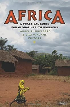 Africa: A Practical Guide for Global Health Workers 9781584659761