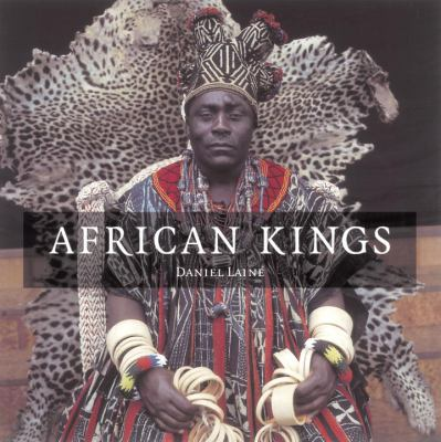 African Kings: Portraits of a Disappearing Era 9781580082242