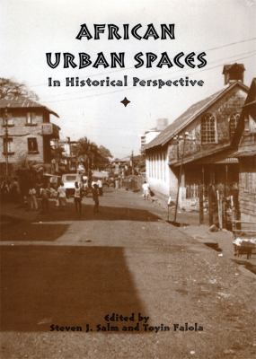 African Urban Spaces in Historical Perspective 9781580463140