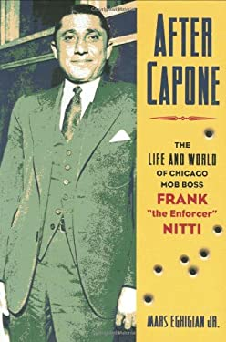 After Capone: The Life and World of Chicago Mob Boss Frank