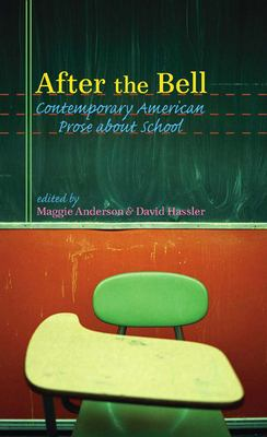 After the Bell: Contemporary American Prose about School 9781587296031