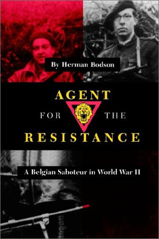 Agent for the Resistance: A Belgian Saboteur in World War II 9781585442652