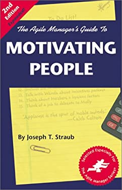 Agile Manager's Guide to Motivating People 9781580990301