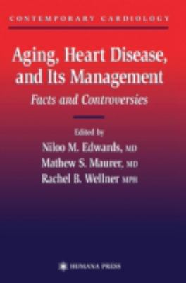 Aging, Heart Disease, and Its Management: Facts and Controversies 9781588290564