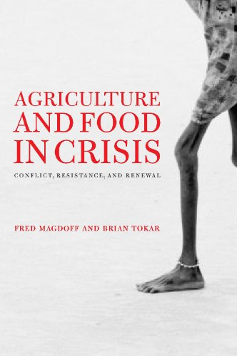 Agriculture and Food in Crisis: Conflict, Resistance, and Renewal 9781583672266