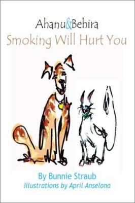 Ahanu & Behira: Smoking Will Hurt You 9781587761232