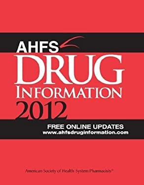Ahfs Drug Information 2012 9781585282678