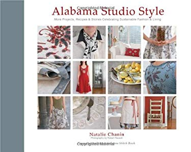 Alabama Studio Style: More Projects, Recipes & Stories Celebrating Sustainable Fashion & Living [With Stencils and Pattern(s)] 9781584798231