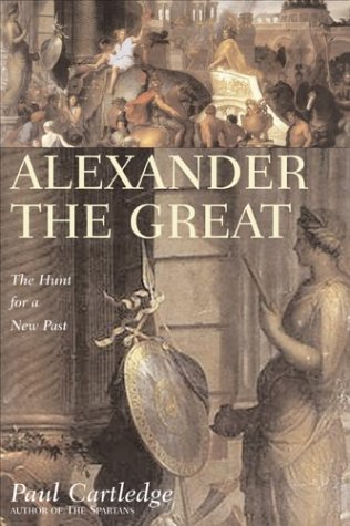 Alexander the Great: The Hunt for a New Past 9781585675654