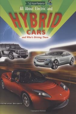 All about Electric and Hybrid Cars and Who's Driving Them 9781584157632