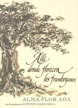 Alla Donde Florecen los Franbollanes 9781581056587