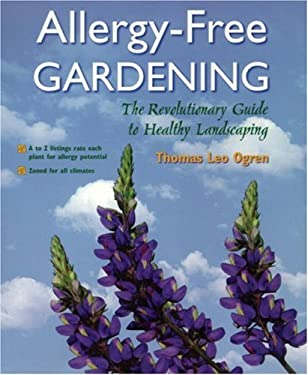 Allergy-Free Gardening: The Revolutionary Guide to Healthy Landscaping 9781580081665