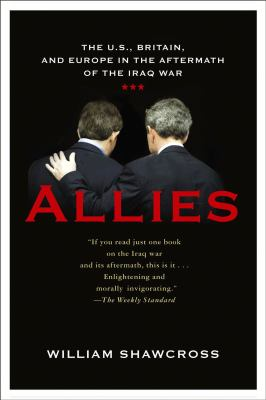 Allies: Why the West Had to Remove Saddam 9781586483470