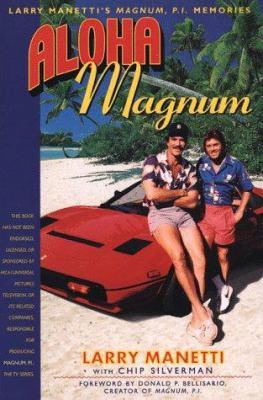 Aloha Magnum: Larry Manetti's Magnum, P.I. Memories 9781580630528