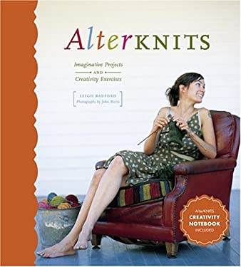 Alterknits: Imaginative Projects and Creativity Exercises [With Notebook] 9781584794554