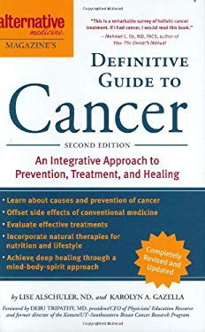 Alternative Medicine Magazine's Definitive Guide to Cancer: An Integrated Approach to Prevention, Treatment, and Healing 9781587612800