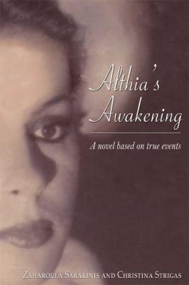 Althia's Awakening: A Novel Based on True Events 9781587369926