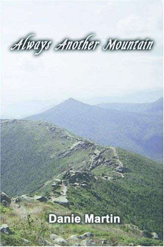 Always Another Mountain: A Woman Hiking the Appalachian Trail from Springer Mountain to Mount Katahdin 9781589396937