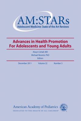 Am: Stars Advances in Health Promotion for Adolescents and Young Adults: Adolescent Medicine: State of the Art Reviews 9781581105216