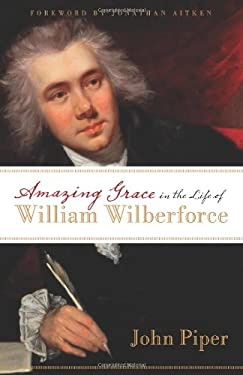 Amazing Grace in the Life of William Wilberforce 9781581348750