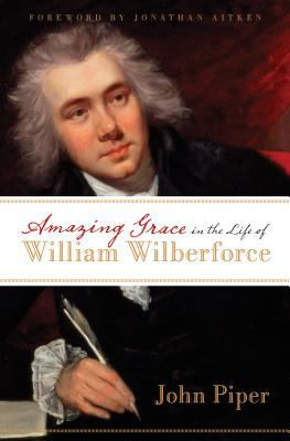 Amazing Grace in the Life of William Wilberforce 9781581349184