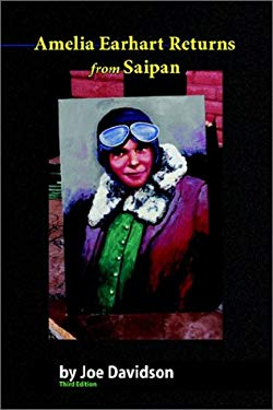 Amelia Earhart Returns from Saipan 3rd Edition 9781588320575