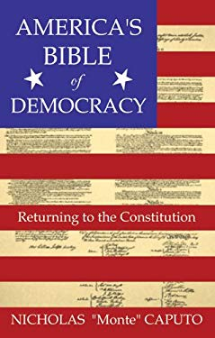 America's Bible of Democracy: Returning to the Constitution