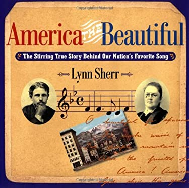 America the Beautiful the Stirring True Story Behind Our Nation's Favorite Song 9781586480851