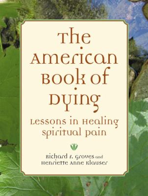 American Book of Dying: Lessons in Healing Spiritual Pain 9781587612381