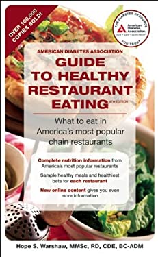 American Diabetes Guide to Healthy Restaurant Eating: What to Eat in America's Most Popular Chain Restaurants 9781580403153