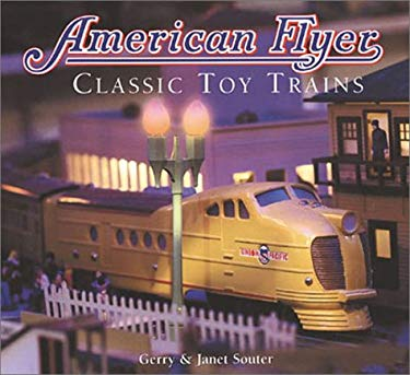 American Flyer-Toy Trains: Classic Toy Trains 9781586635749