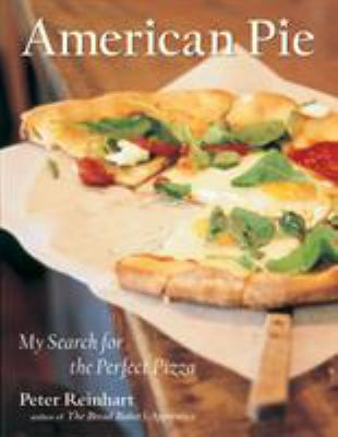American Pie: My Search for the Perfect Pizza 9781580084222