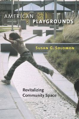 American Playgrounds: Revitalizing Community Space 9781584655176