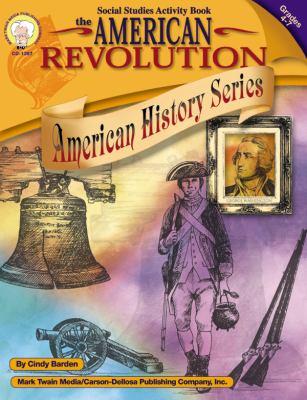 The American Revolution, Grades 4 - 7 9781580371766