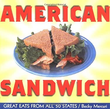 American Sandwich: Great Eats from All 50 States 9781586854706