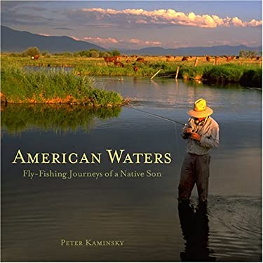 American Waters: Fly-Fishing Journeys of a Native Son 9781584794714