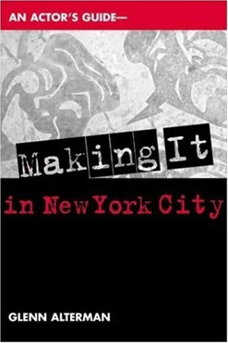 An Actor's Guide: Making It in New York City 9781581152135