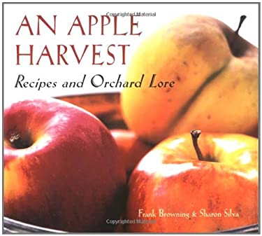 An Apple Harvest: Recipes and Orchard Lore 9781580081047