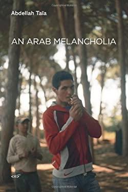 An Arab Melancholia 9781584351115