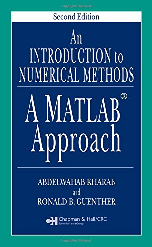 An Introduction to Numerical Methods: A MATLAB Approach [With CD-ROM] 9781584885573