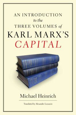An Introduction to the Three Volumes of Karl Marx's Capital 9781583672884