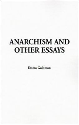 Anarchism and Other Essays 9781588275707