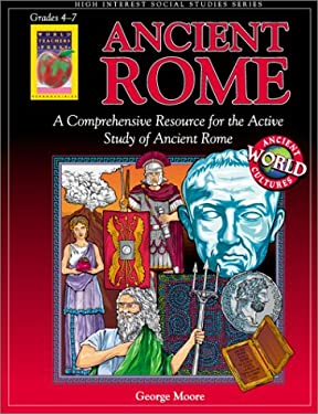 Ancient Rome, Grades 4-7: A Comprehensive Resource for the Active Study of Ancient Rome 9781583241097