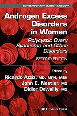 Androgen Excess Disorders in Women: Polycystic Ovary Syndrome and Other Disorders 9781588296634