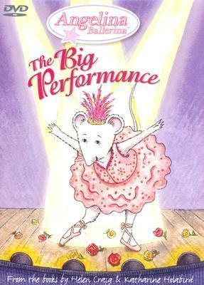 Angelina Ballerina: The Big Performance 9781586683252