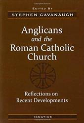 Anglicans and the Roman Catholic Church: Reflections on Recent Developments 11321446