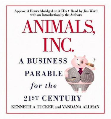 Animals, Inc.: A Business Parable for the 21st Century 9781586215071