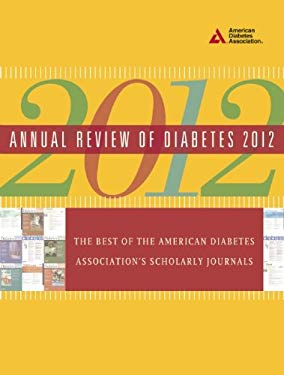 Annual Review of Diabetes: The Best of the American Diabetes Association's Scholarly Journals 9781580404655