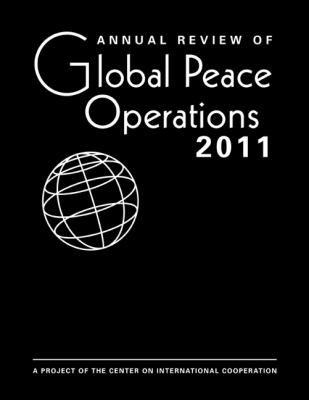 Annual Review of Global Peace Operations, 2011 9781588267689