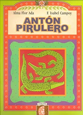 Anton Pirulero (Laughing Crocodiles): Book B - Ada, Alma Flor / Cicero, Julian / Calderas, Gloria